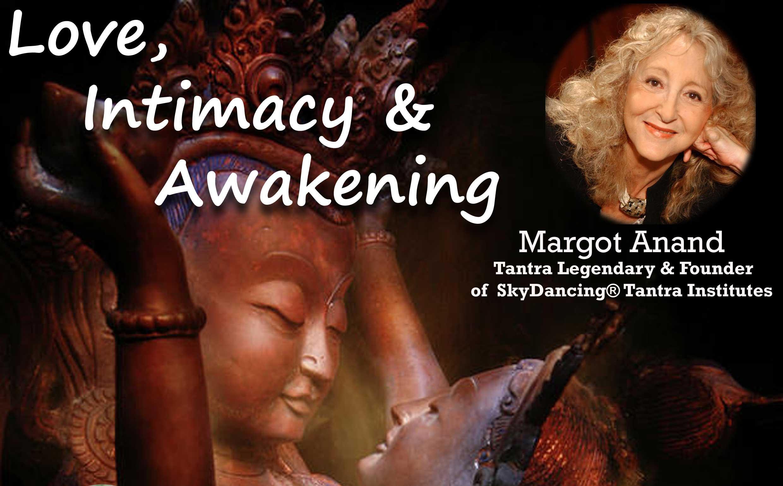 Love, Intimacy, Awakening : SKYDANCERS INTENSIVE with Margot Anand