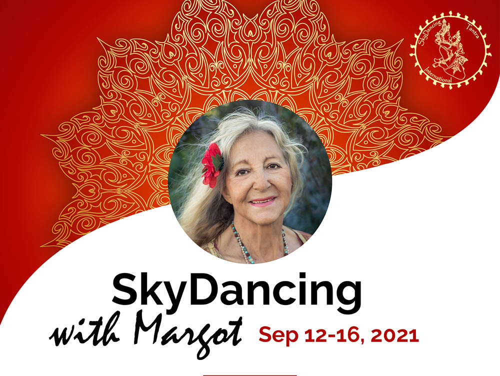 SKYDANCERS INTENSIVE with Margot Anand